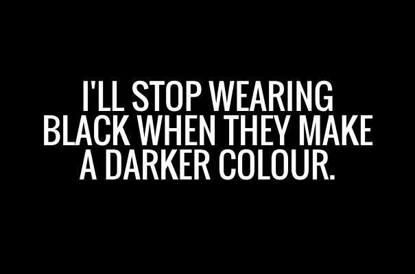 Stop wearing black
