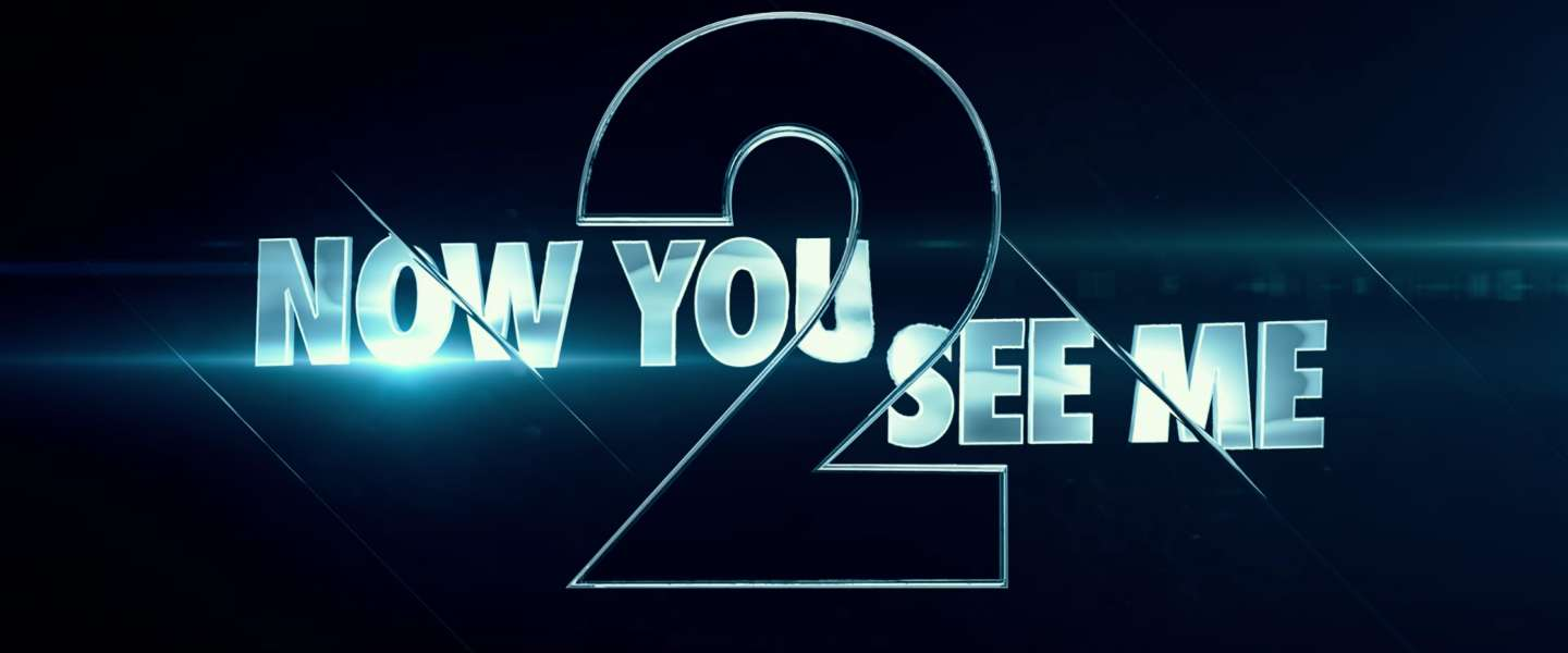Now You See Me 2: No, You Don't.