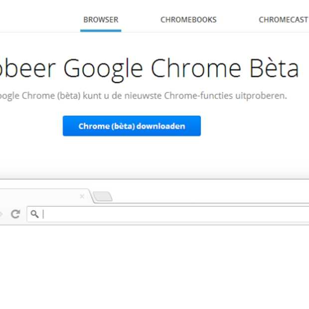 Chrome Bèta voor Windows 7 & 8