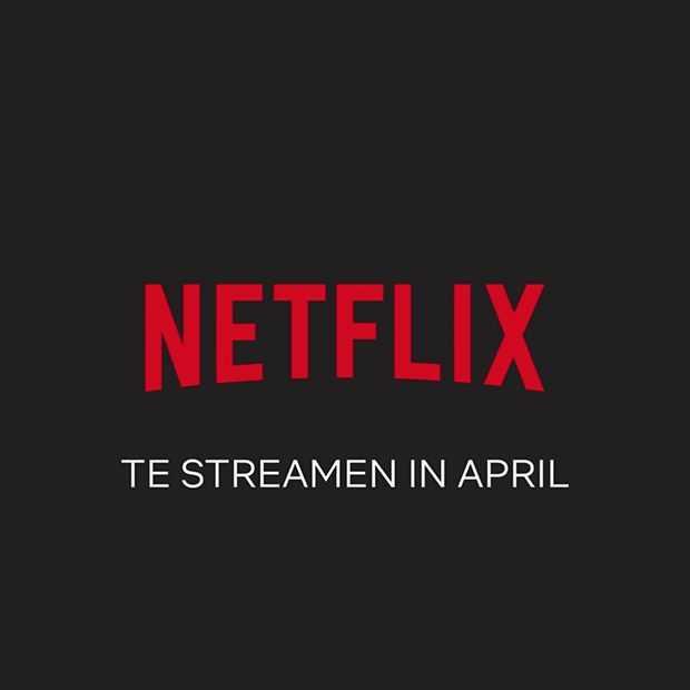 Dit mag je op Netflix verwachten in april 2018