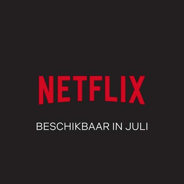 Dit mag je op Netflix verwachten in juli 2018